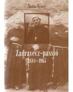 Zadravecz-passió (1884-1965) - Stoffán György
