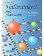 Hálózatokról kezdő felhasználóknak - Stolnicki Gyula