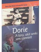 Dorie, a lány, akit senki sem szeretett - Stone, Doris Van, Lutzer, Erwin W.