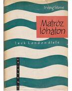 Matróz lóháton - Stone, Irving