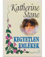 Kegyetlen emlékek - Stone, Katherine