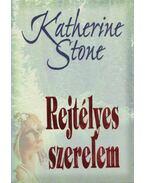 Rejtélyes szerelem - Stone, Katherine