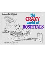 The Crazy World of Hospitals - STOTT, BILL
