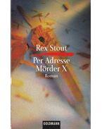 Per Adresse Mörder X - Stout, Rex