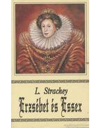 Erzsébet és Essex - Strachey, Lytton