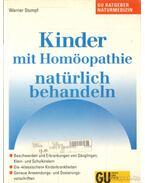 Kinder mit Homöopathie natürlich behandeln - Stumpf, Werner