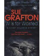 W is for Wasted - A Kinsey millhone mystery - Sue Grafton