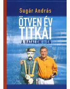 Ötven év titkai - Sugár András