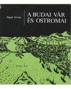 A budai vár és ostromai - Sugár István