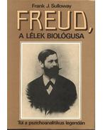 Freud, a lélek biológusa - Sulloway, Frank J.