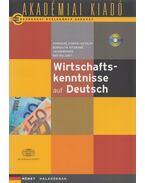 Wirtschaftskenntnisse auf Deutsch - Sümeginé Dobrai Katalin, Borgulya Istvánné, Jacob Renate, Mátyás Judit