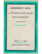 a sumer irodalmi hagyomány (dedikált) - Komoróczy Géza