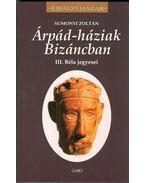 Árpád-háziak Bizáncban - Sumonyi Zoltán