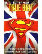 Superman: True Brit - Byrne, John, Cleese, John, Farmer, Mark,