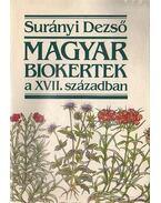 Magyar biokertek a XVII. században - Surányi Dezső