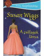 A csillagok lánya - Susan Wiggs