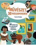 Művészet 30 másodpercben - Susie Hodge