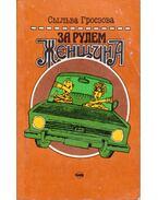 Nő a volán mögött (orosz) - Sylva Groszová