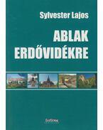 Ablak Erdővidékre - Sylvester Lajos