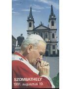 Szentmise a Szentatyával Szombathelyen 1991. augusztus 19. - Sz. Bodnár Éva