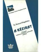 A kézirat - Sz. Kuncze Magdolna