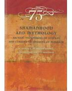 Shamanhood and Mythology - Szabados György, Mátéffy Attila