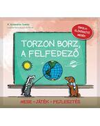 TORZON BORZ, A FELFEDEZŐ - Szabados Tamás