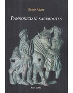 Pannoniciani sacerdotes (dedikált) - Szabó Ádám