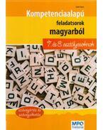 Kompetencia alapú feladatsorok magyarból 7. és 8. osztályosoknak - Szövegértés és szövegalkotás - Szabó Ágnes