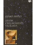 Antik csillagászati világkép - Szabó Árpád