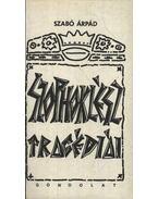 Szophoklész tragédiái - Szabó Árpád