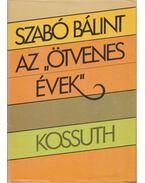 Az ötvenes évek - Szabó Bálint