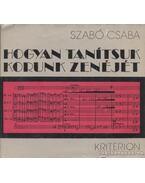 Hogyan tanítsuk korunk zenéjét - Szabó Csaba