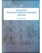 Sárospataki Református Kollégium Alapítvány 1989-2009 (Jubileumi kiadvány) - Szabó Csaba