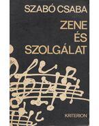 Zene és szolgálat (dedikált) - Szabó Csaba