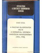 A magyar álláspontok helye a Szerbiával szembeni hadicélok rendszerében (1915-1918) - Szabó Dániel
