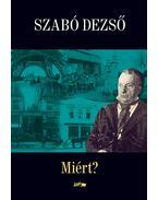 Miért? - Szabó Dezső
