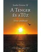A Tenger és a Tűz - Szabó Ferenc