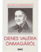 Dienes Valéria önmagáról - Szabó Ferenc