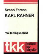 Karl Rahner - Szabó Ferenc