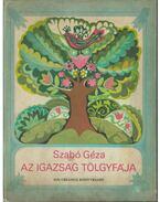 Az igazság tölgyfája (dedikált) - Szabó Géza