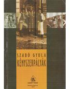 Kényszerpályák - Szabó Gyula