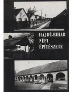 Hajdú-Bihar népi építészete - Szabó Imre, Angyal László, Sápi Lajos, Dankó Imre, Varga Gyula, Dám László