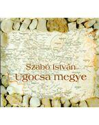 Ugocsa megye - Szabó István