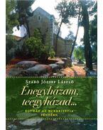 Énegyházam, teegyházad...- Egyház az Eukarisztia fényében - SZABÓ JÓZSEF LÁSZLÓ