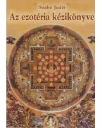 Az ezotéria kézikönyve - Szabó Judit