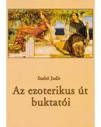 Az ezoterikus út buktatói - Szabó Judit
