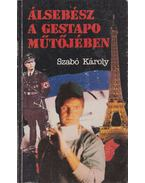 Álsebész a Gestapo műtőjében - Szabó Károly