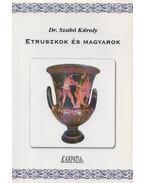 Etruszkok és magyarok - Szabó Károly
