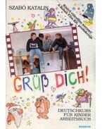 Grüß dich! Deutschkurs für Kinder - Arbeitsbuch - Szabó Katalin